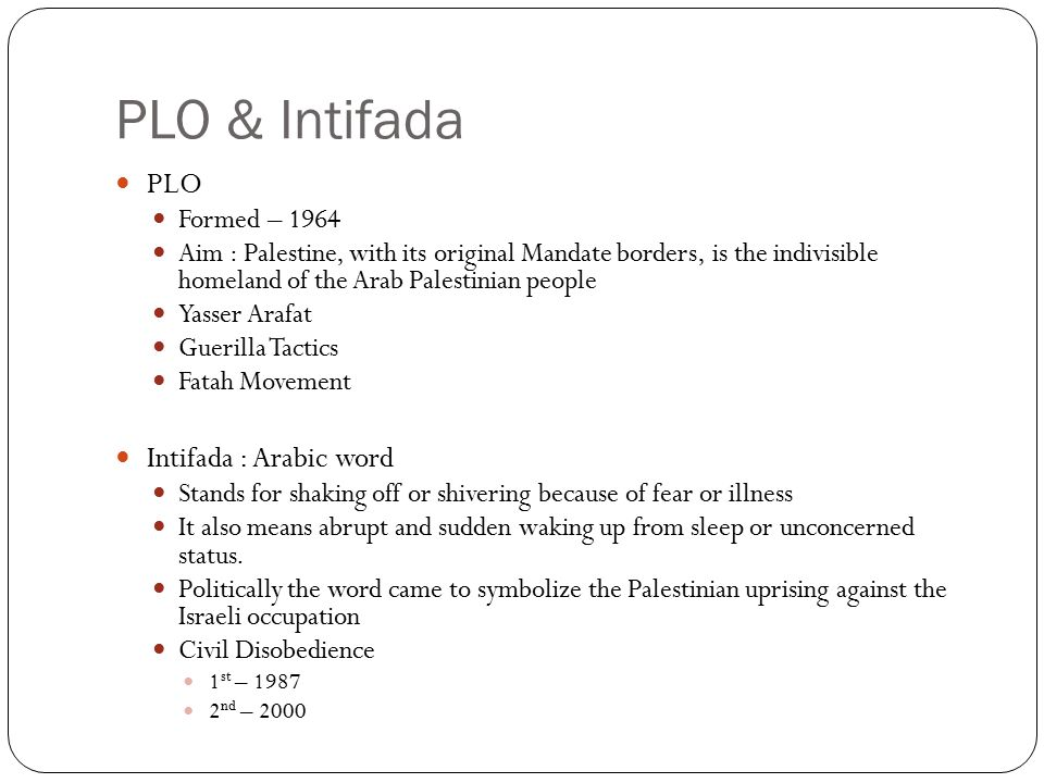 PLO & Intifada PLO Intifada : Arabic word Formed – 1964