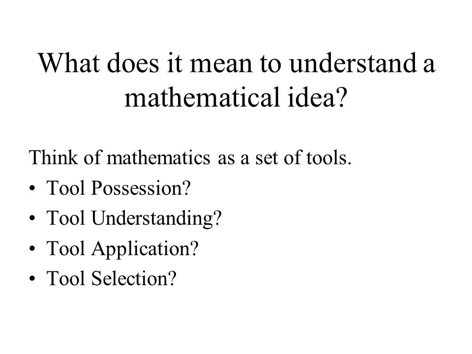 What does it mean to understand a mathematical idea
