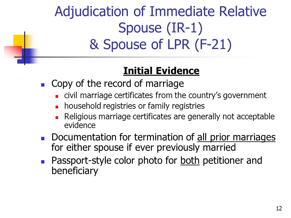 Adjudication of Immediate Relative Spouse (IR-1) & Spouse of LPR (F-21)