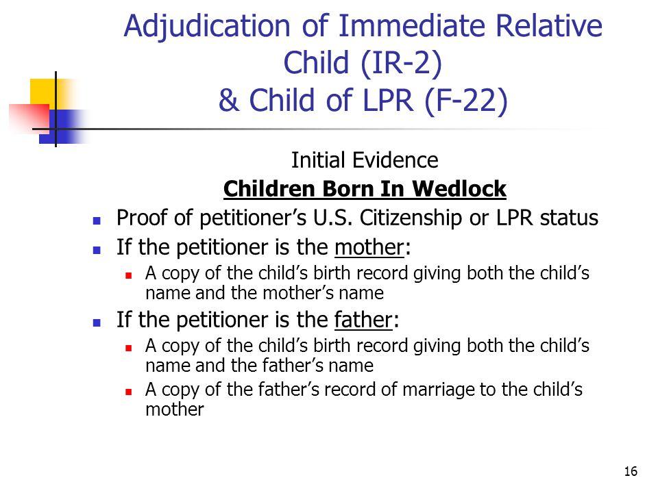 Adjudication of Immediate Relative Child (IR-2) & Child of LPR (F-22)