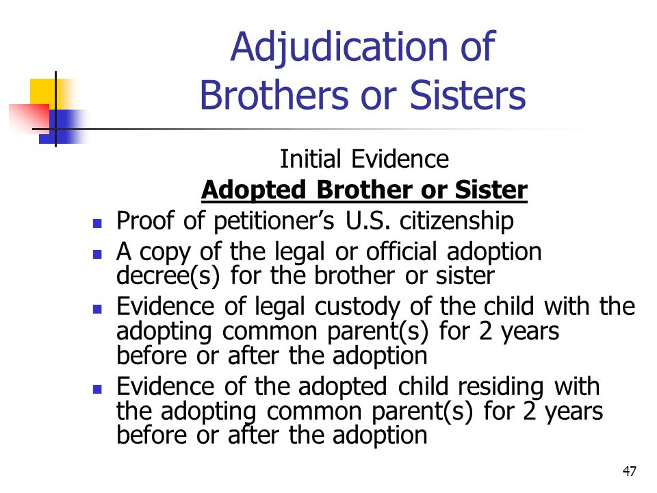 Adjudication of Brothers or Sisters