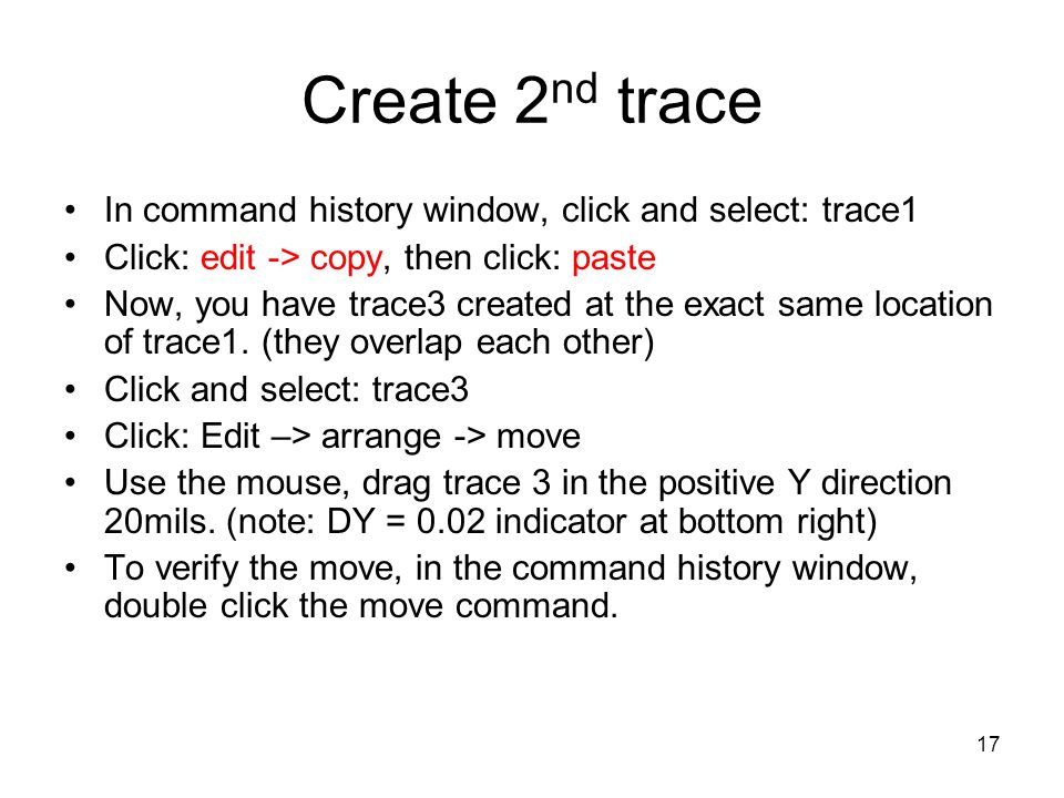 Create 2nd trace In command history window, click and select: trace1