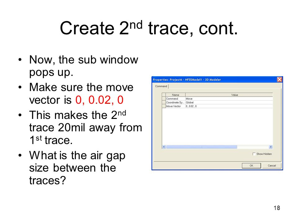 Create 2nd trace, cont. Now, the sub window pops up.
