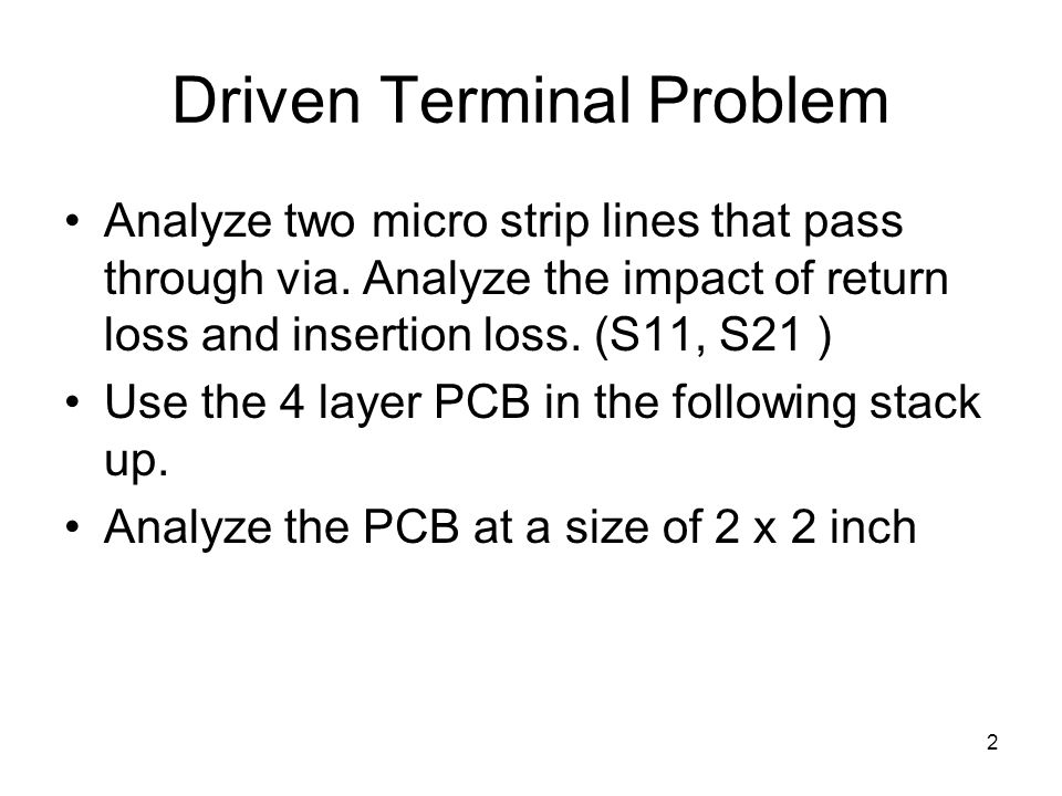 Driven Terminal Problem