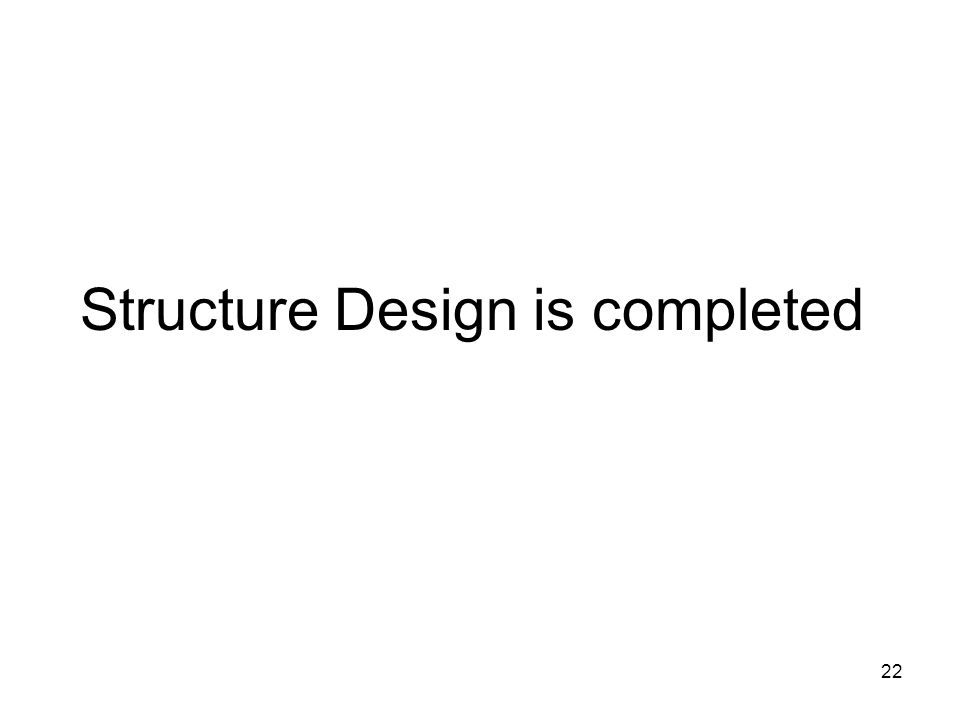 Structure Design is completed