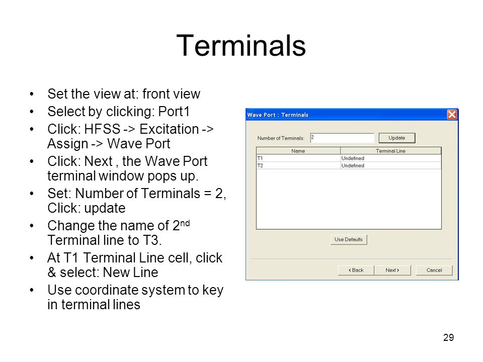 Terminals Set the view at: front view Select by clicking: Port1