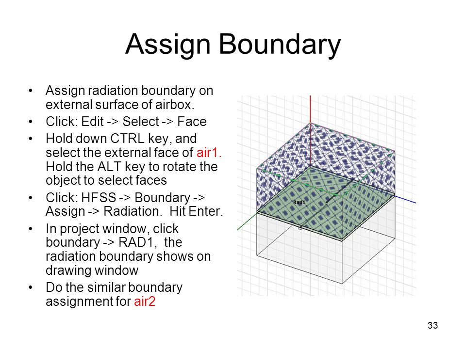 Assign Boundary Assign radiation boundary on external surface of airbox. Click: Edit -> Select -> Face.