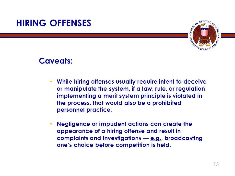 HIRING OFFENSES Caveats: