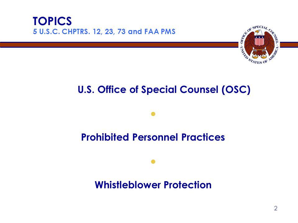 TOPICS 5 U.S.C. CHPTRS. 12, 23, 73 and FAA PMS