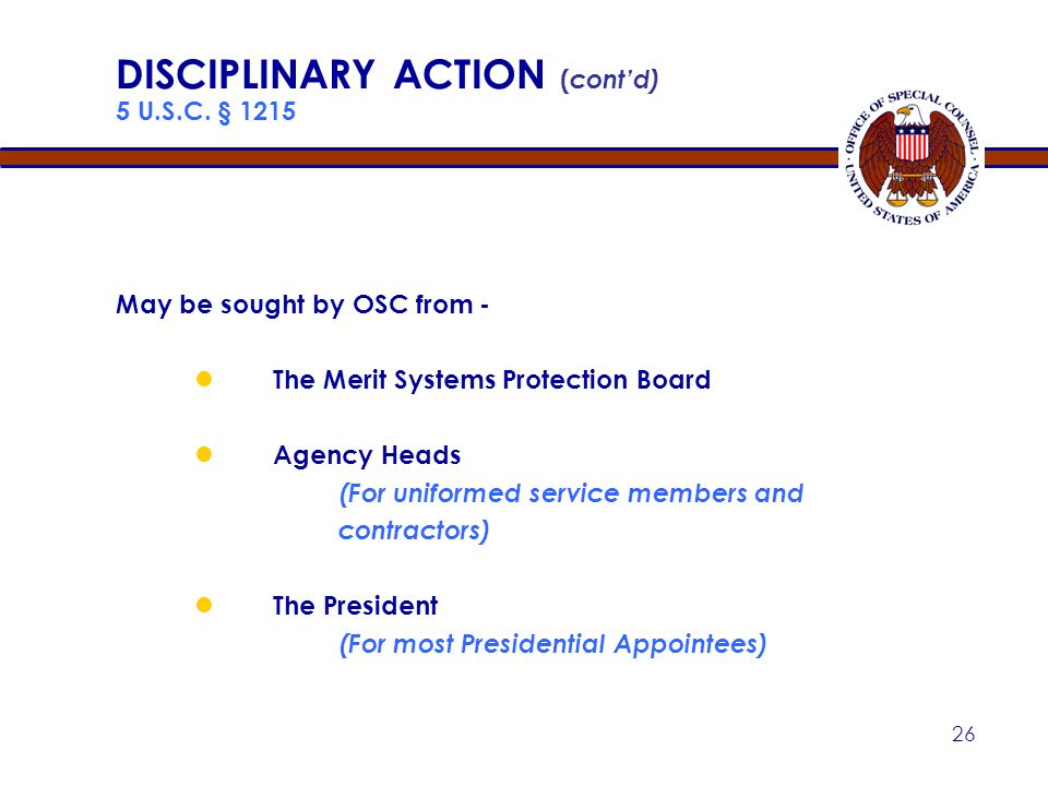 DISCIPLINARY ACTION (cont'd) 5 U.S.C. § 1215