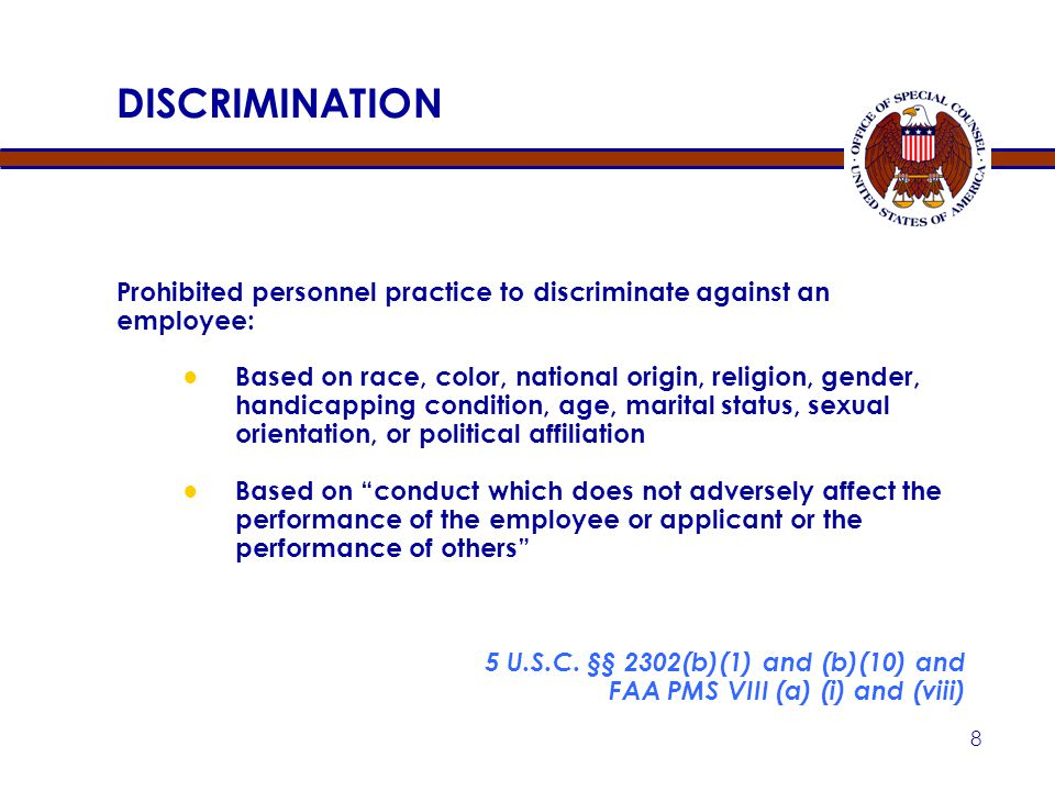DISCRIMINATION Prohibited personnel practice to discriminate against an employee: