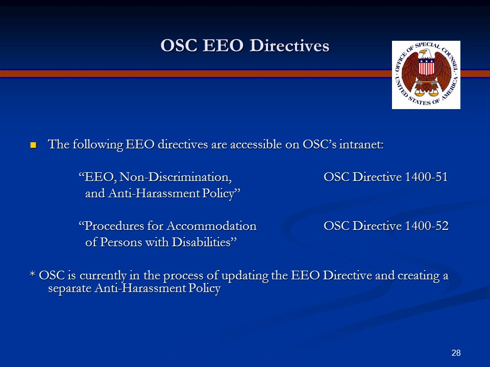 Apr-17 OSC EEO Directives. The following EEO directives are accessible on OSC's intranet: EEO, Non-Discrimination, OSC Directive 1400-51.