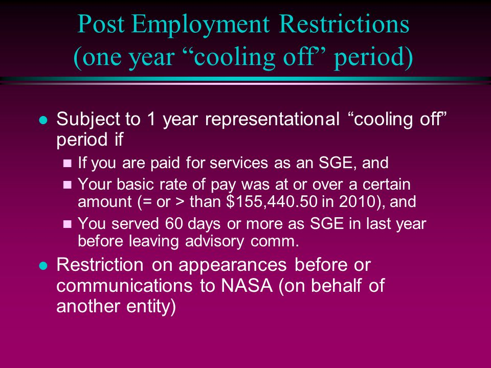 Post Employment Restrictions (one year cooling off period)