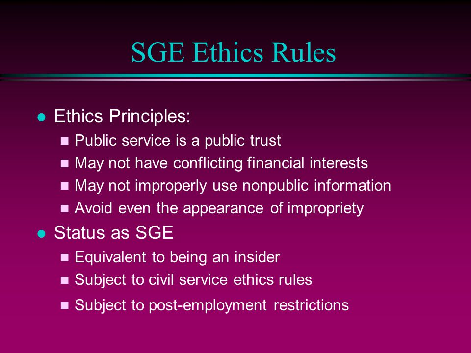 SGE Ethics Rules Ethics Principles: Status as SGE