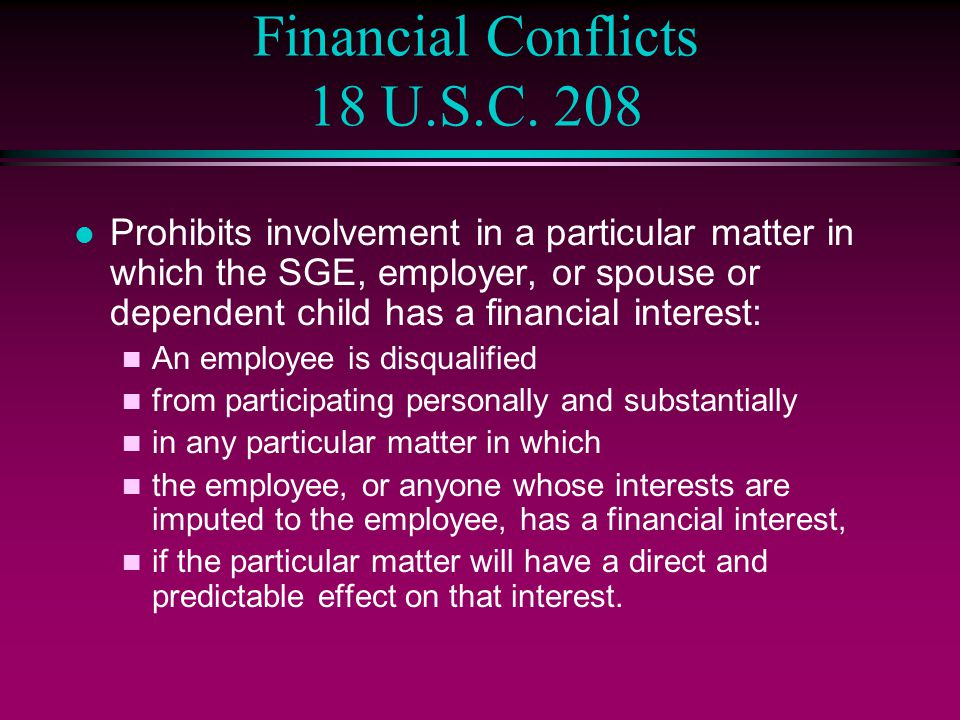 Financial Conflicts 18 U.S.C. 208