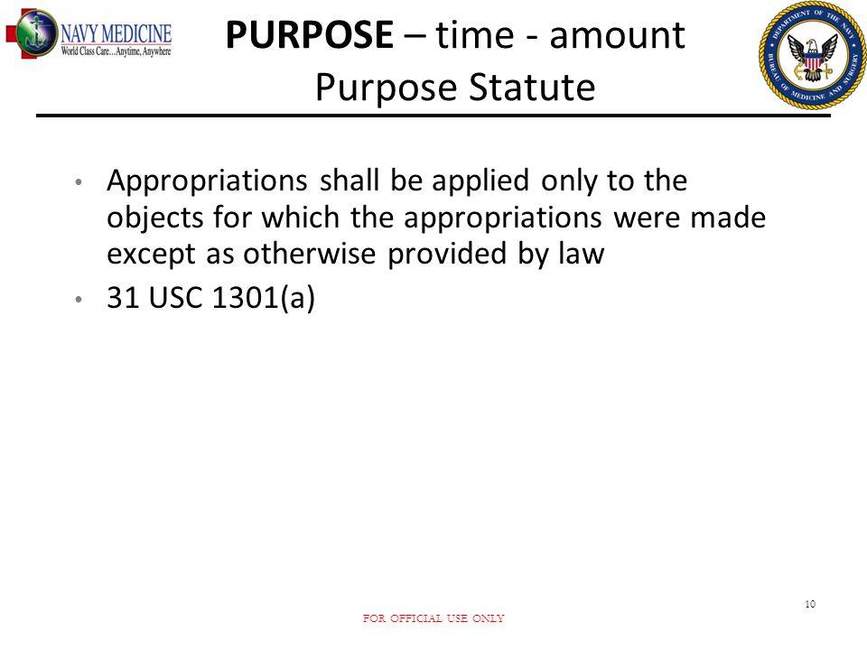 PURPOSE – time - amount Purpose Statute