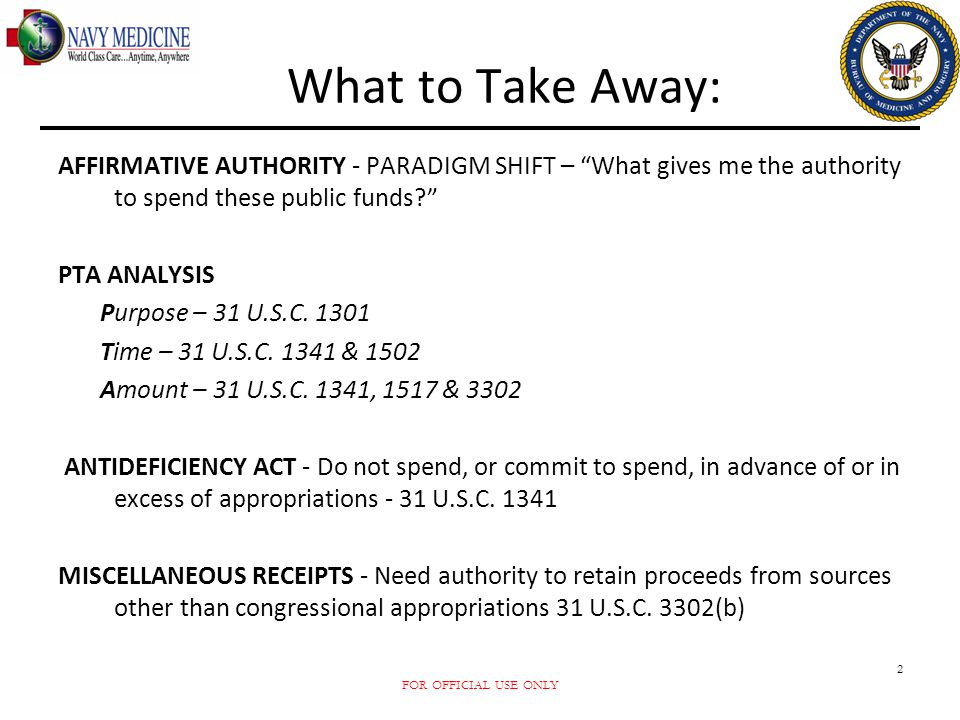What to Take Away: AFFIRMATIVE AUTHORITY - PARADIGM SHIFT – What gives me the authority to spend these public funds