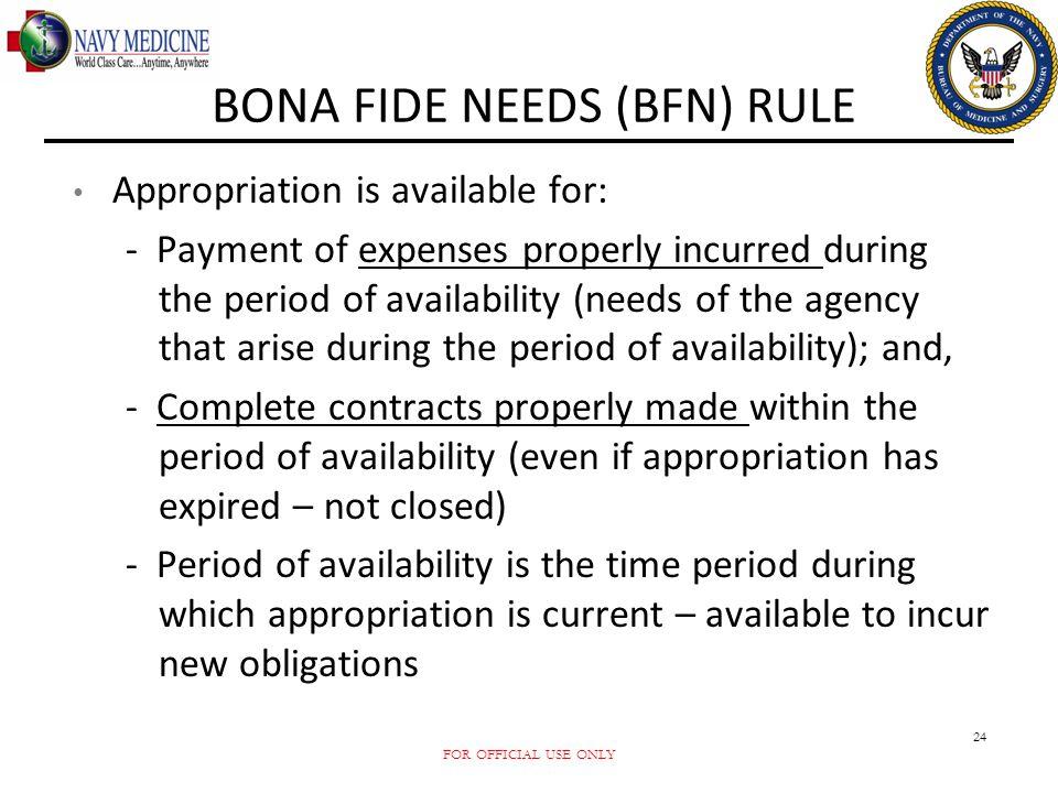 BONA FIDE NEEDS (BFN) RULE