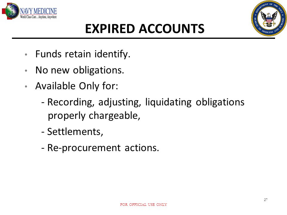 EXPIRED ACCOUNTS Funds retain identify. No new obligations.