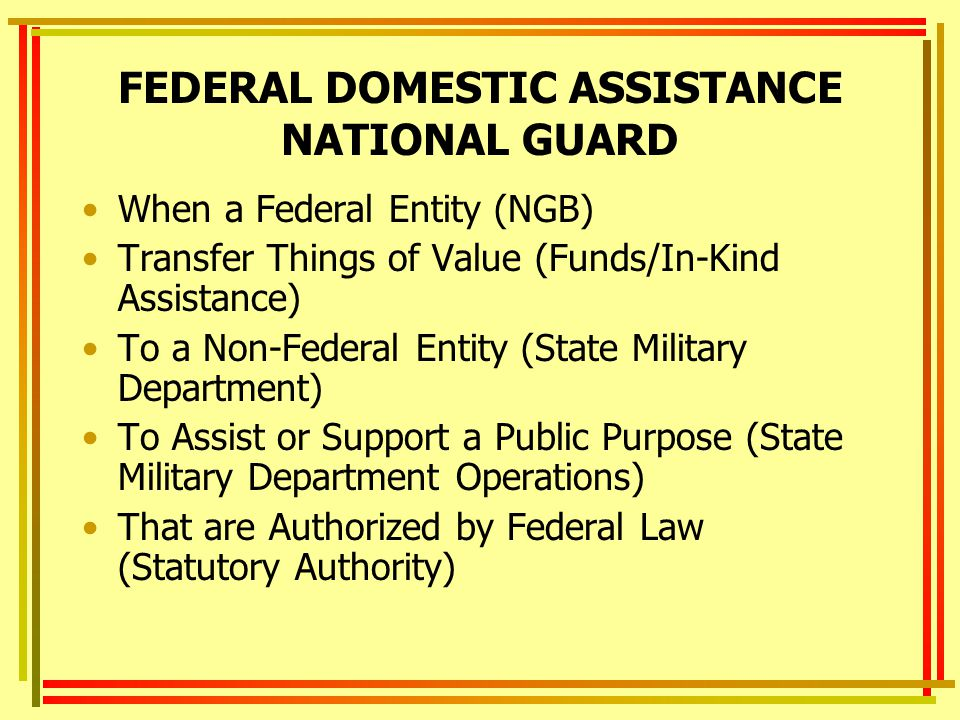FEDERAL DOMESTIC ASSISTANCE NATIONAL GUARD