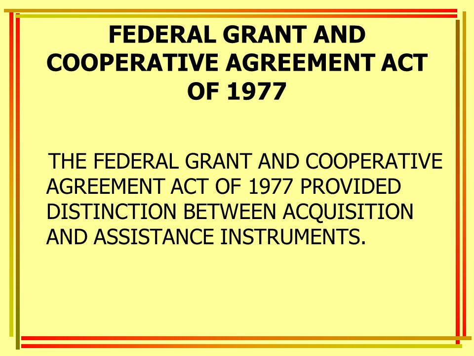 FEDERAL GRANT AND COOPERATIVE AGREEMENT ACT OF 1977