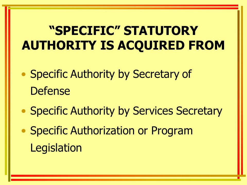 SPECIFIC STATUTORY AUTHORITY IS ACQUIRED FROM