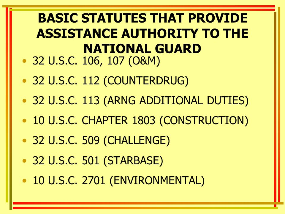 BASIC STATUTES THAT PROVIDE ASSISTANCE AUTHORITY TO THE NATIONAL GUARD