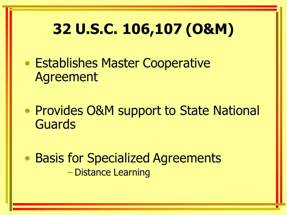 32 U.S.C. 106,107 (O&M) Establishes Master Cooperative Agreement