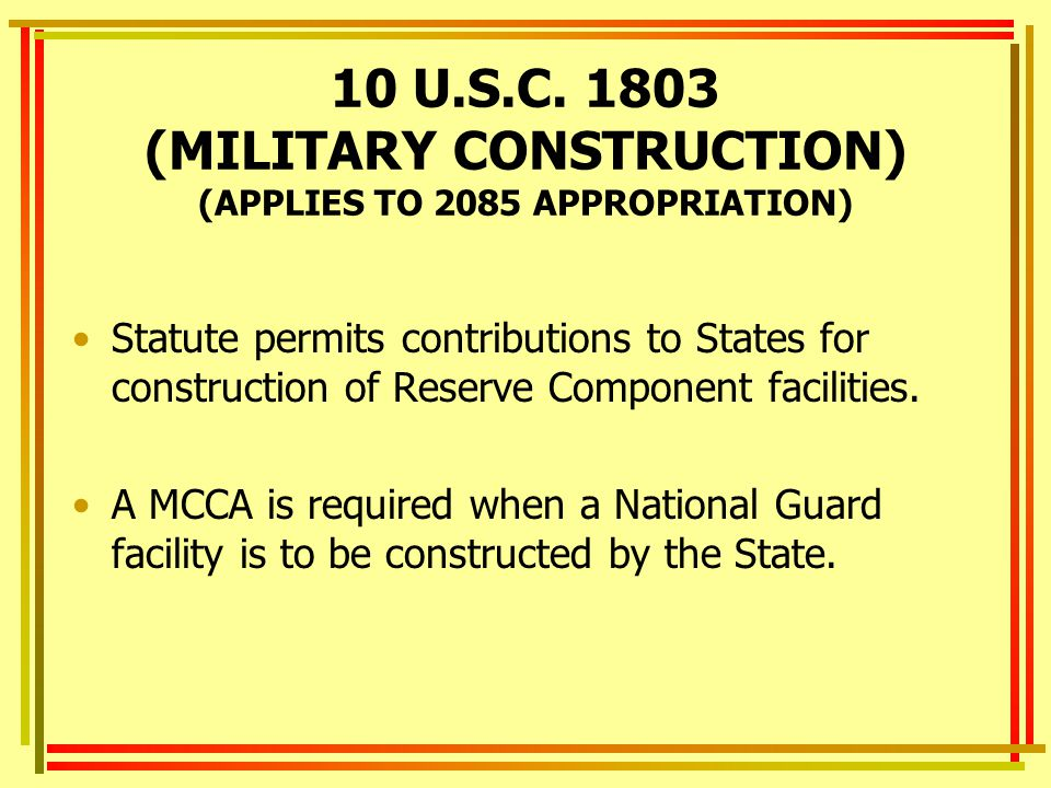 10 U.S.C. 1803 (MILITARY CONSTRUCTION) (APPLIES TO 2085 APPROPRIATION)