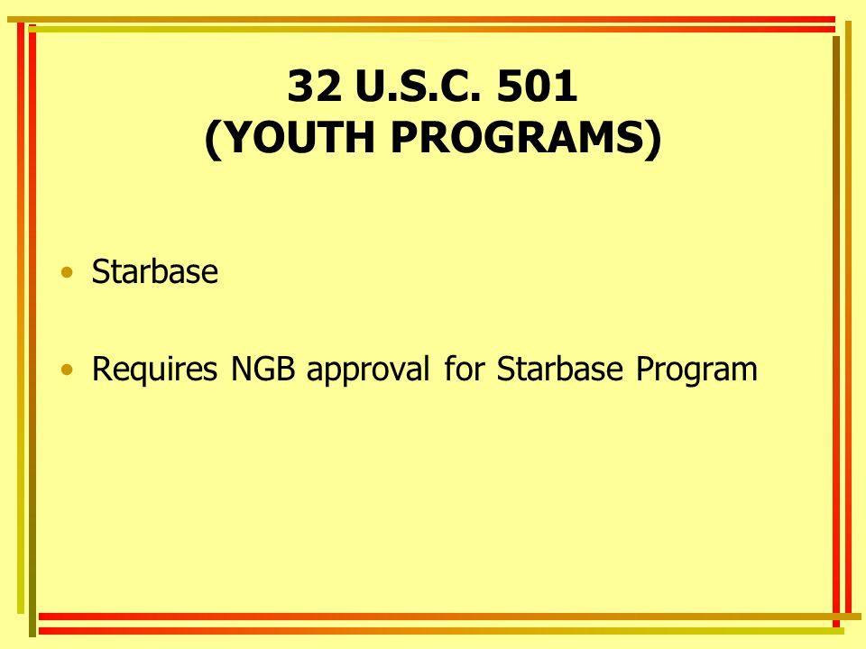 32 U.S.C. 501 (YOUTH PROGRAMS) Starbase