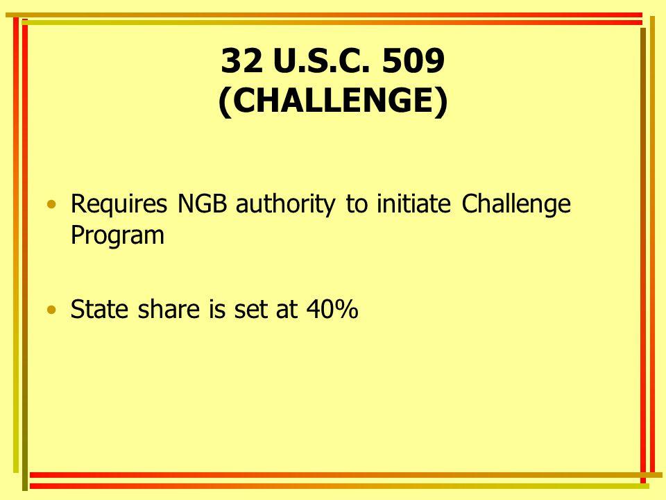 32 U.S.C. 509 (CHALLENGE) Requires NGB authority to initiate Challenge Program.