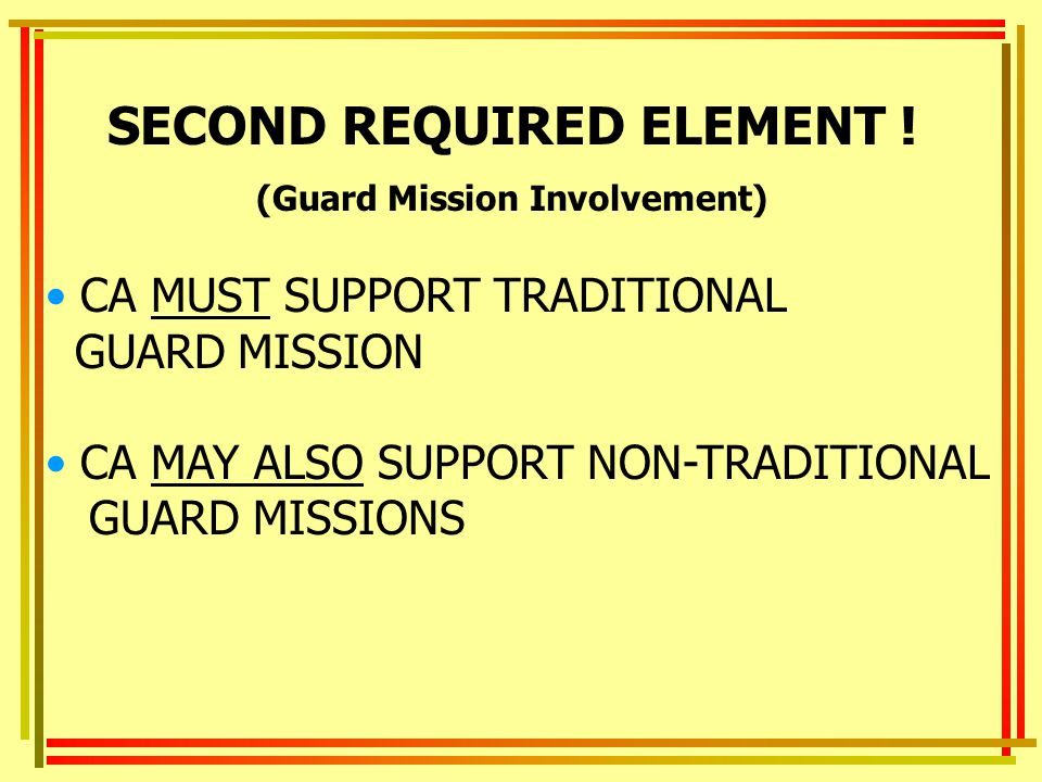 SECOND REQUIRED ELEMENT ! (Guard Mission Involvement)