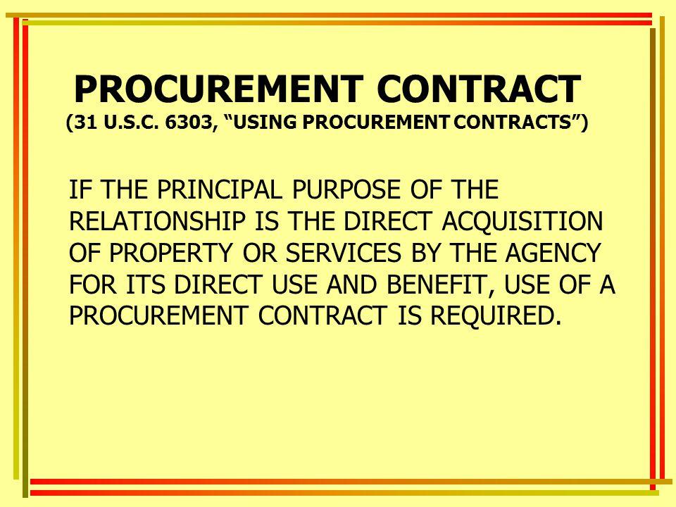 PROCUREMENT CONTRACT (31 U.S.C. 6303, USING PROCUREMENT CONTRACTS )