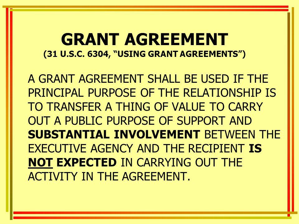 GRANT AGREEMENT (31 U.S.C. 6304, USING GRANT AGREEMENTS )