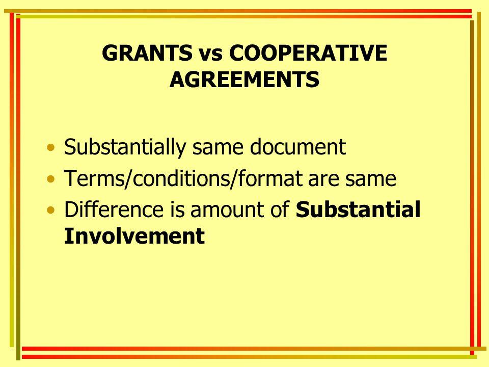 GRANTS vs COOPERATIVE AGREEMENTS