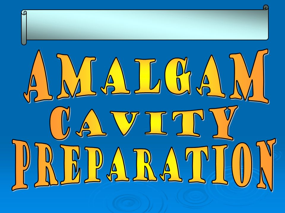 Amalgam cavity preparation DR.SHATHA AL-RUSHOUD