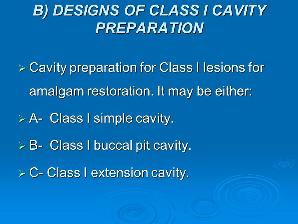 B) DESIGNS OF CLASS I CAVITY PREPARATION