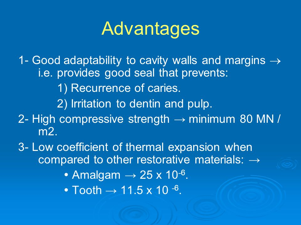 Advantages 1- Good adaptability to cavity walls and margins  i.e. provides good seal that prevents: