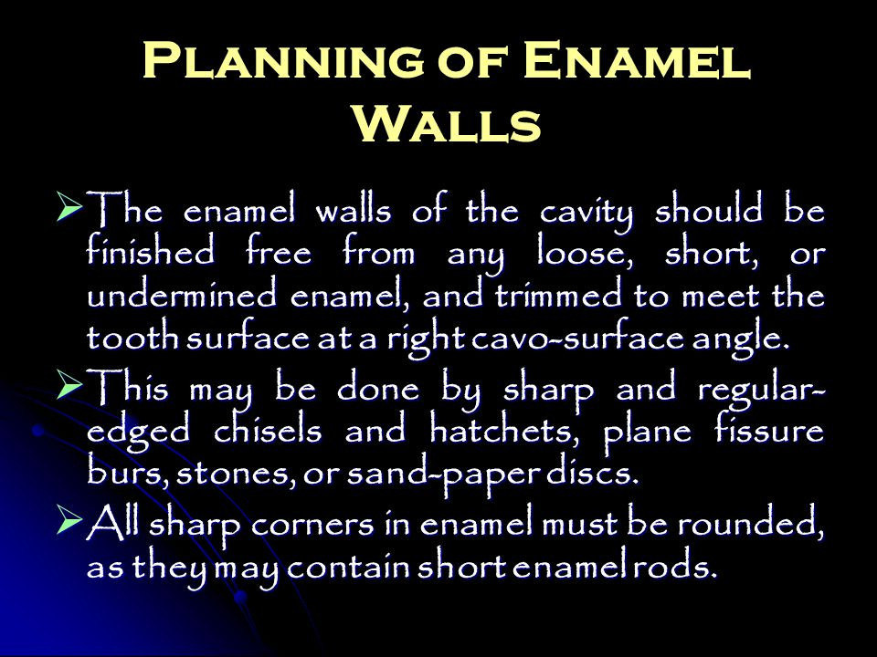 Planning of Enamel Walls
