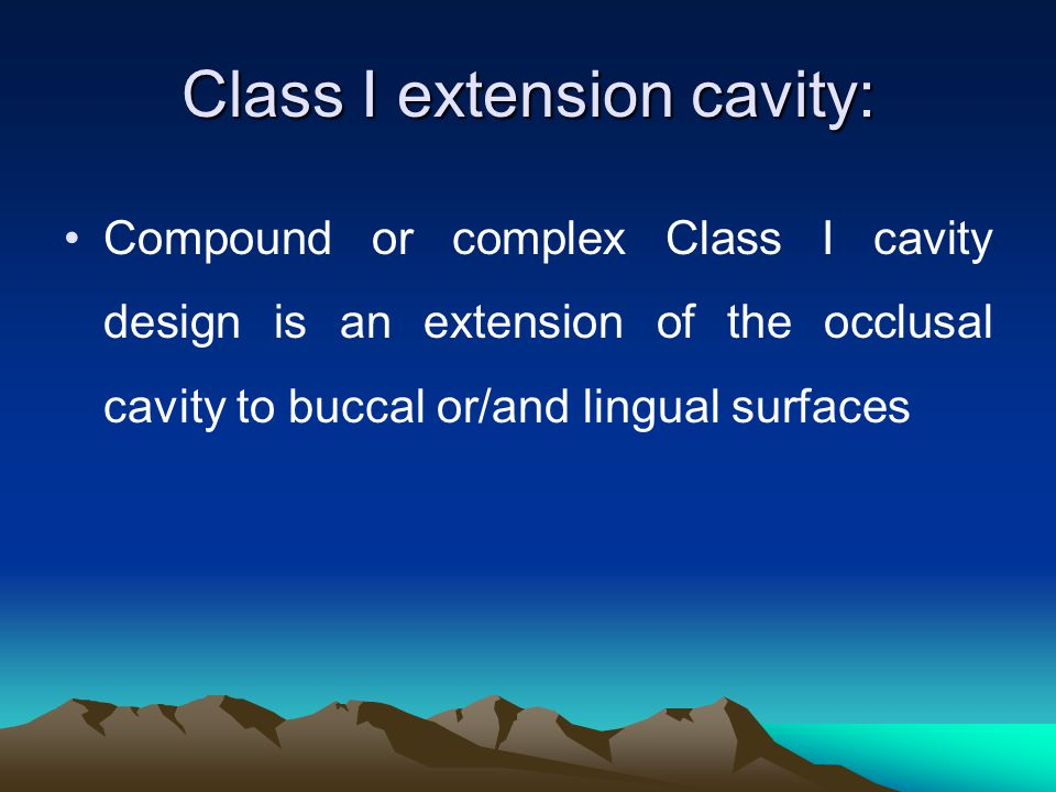 Class I extension cavity: