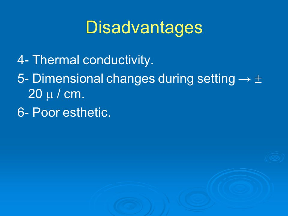 Disadvantages 4- Thermal conductivity.