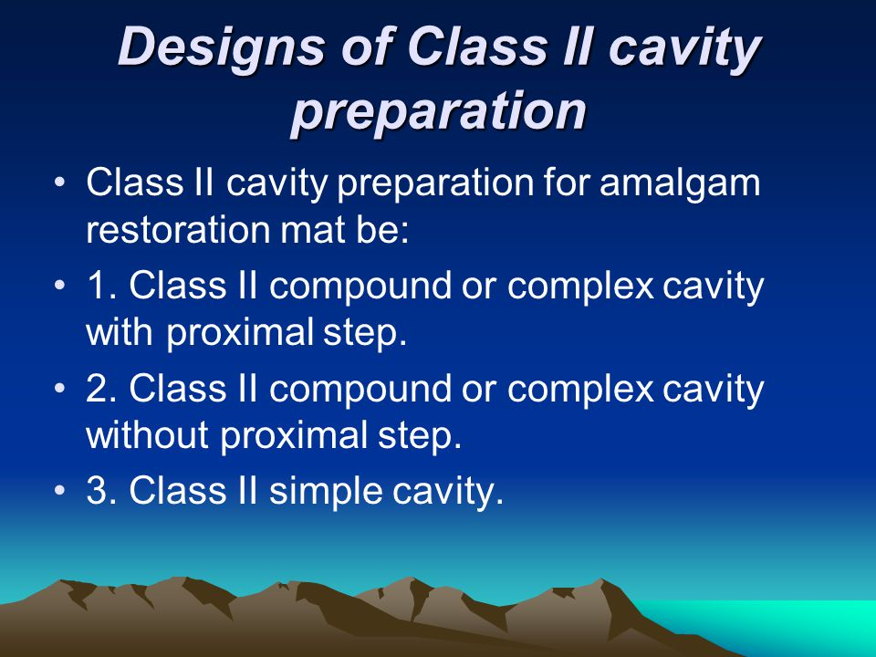 Designs of Class II cavity preparation