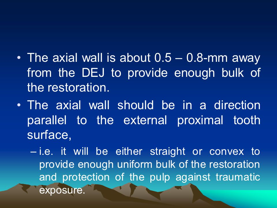 The axial wall is about 0. 5 – 0