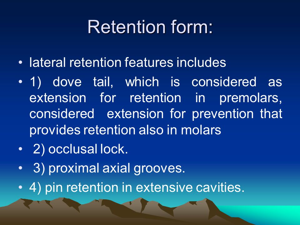 Retention form: lateral retention features includes