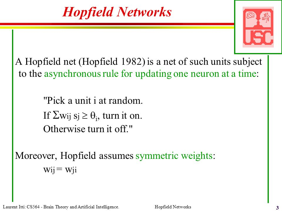 Hopfield Networks A Hopfield net (Hopfield 1982) is a net of such units subject to the asynchronous rule for updating one neuron at a time: