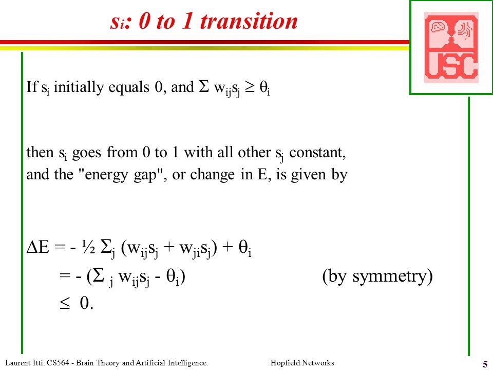 si: 0 to 1 transition DE = - ½ j (wijsj + wjisj) + qi