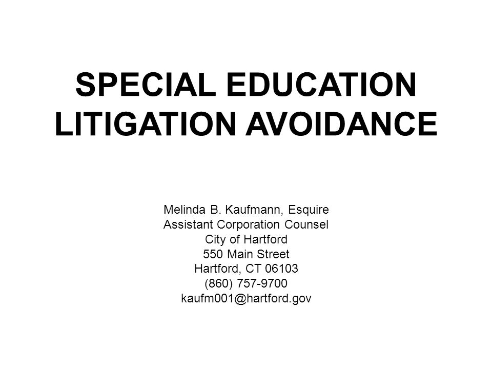 LITIGATION AVOIDANCE SPECIAL EDUCATION Melinda B. Kaufmann, Esquire
