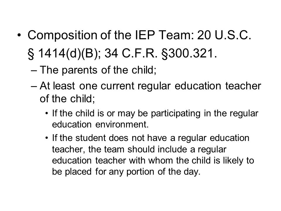 Composition of the IEP Team: 20 U.S.C.