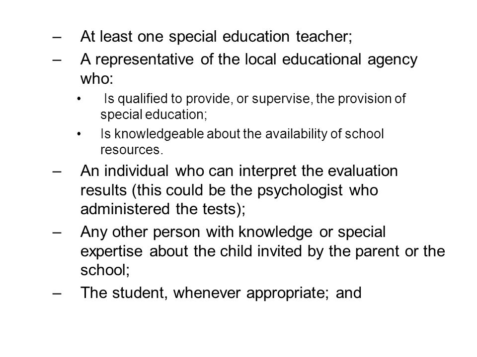 At least one special education teacher;