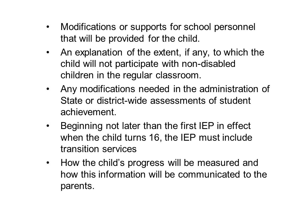 Modifications or supports for school personnel that will be provided for the child.